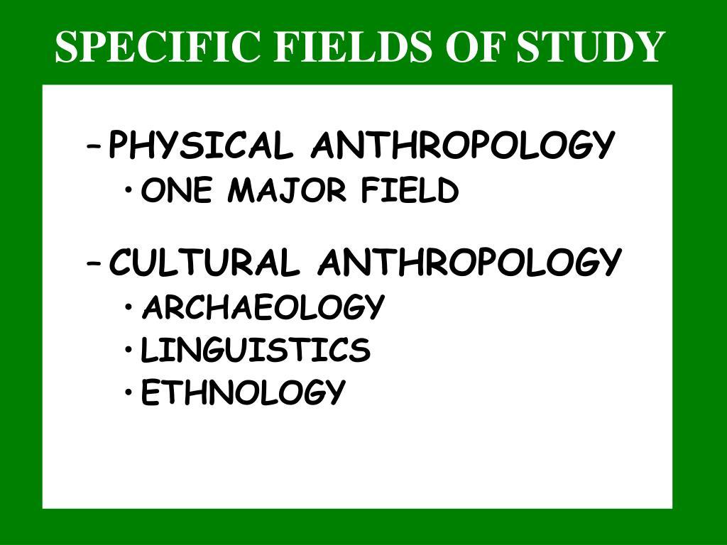 SPECIFIC FIELDS OF STUDY