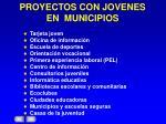 proyectos con jovenes en municipios