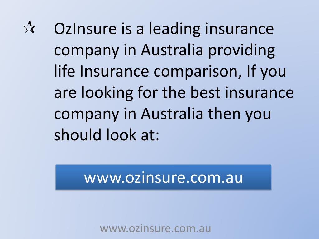 OzInsure is a leading insurance company in Australia providing life Insurance comparison, If you are looking for the best insurance company in Australia then you should look at: