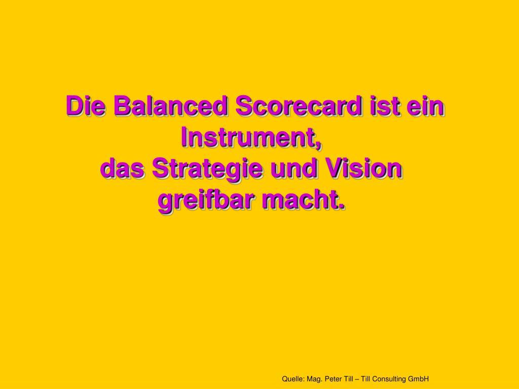 Die Balanced Scorecard ist