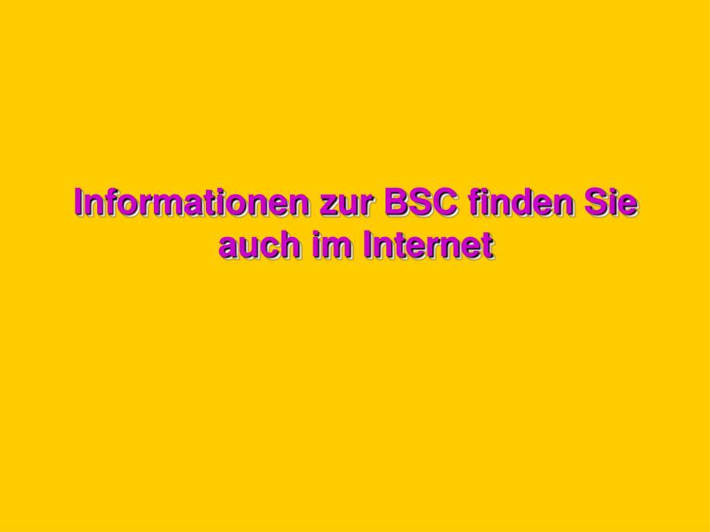 Informationen zur BSC finden Sie auch im Internet