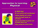 approaches to learning physical