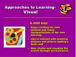 approaches to learning visual