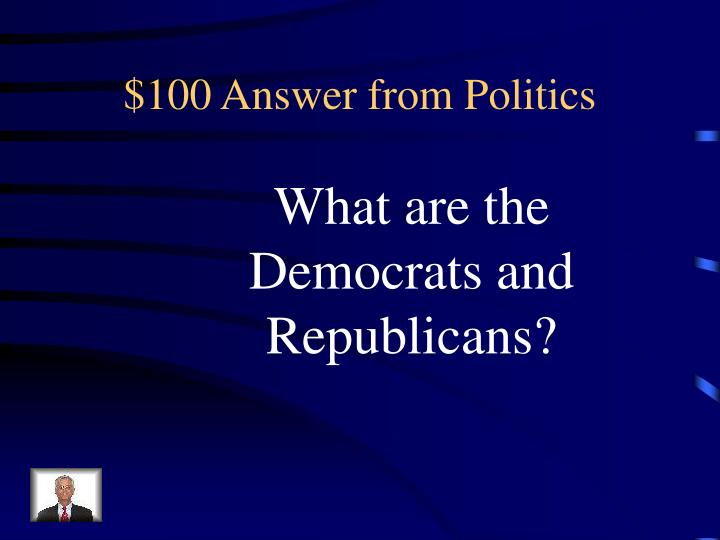 $100 Answer from Politics