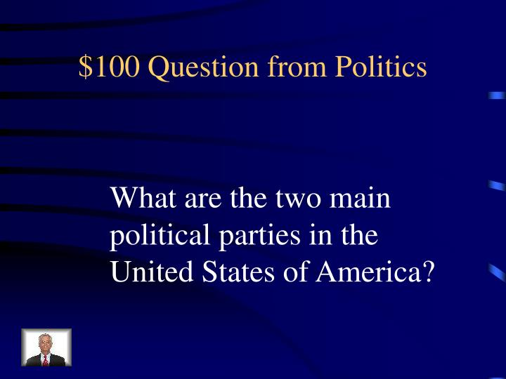 $100 Question from Politics