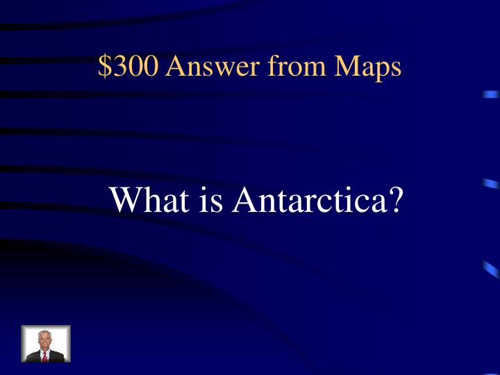 $300 Answer from Maps