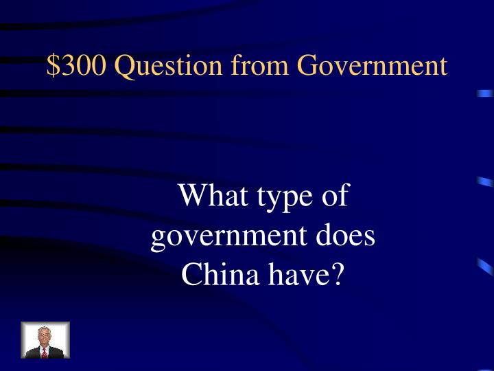 $300 Question from Government