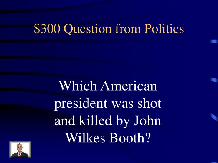 $300 Question from Politics
