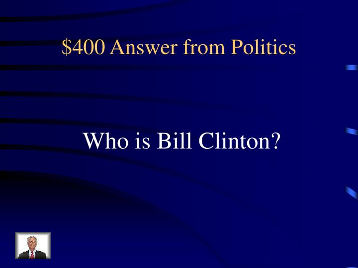 $400 Answer from Politics
