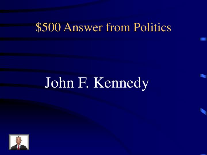 $500 Answer from Politics