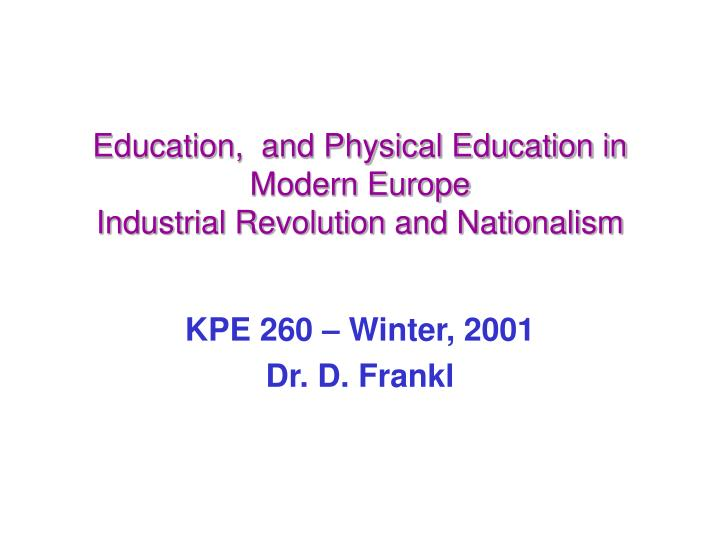 Education and physical education in modern europe industrial revolution and nationalism