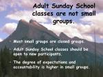 adult sunday school classes are not small groups