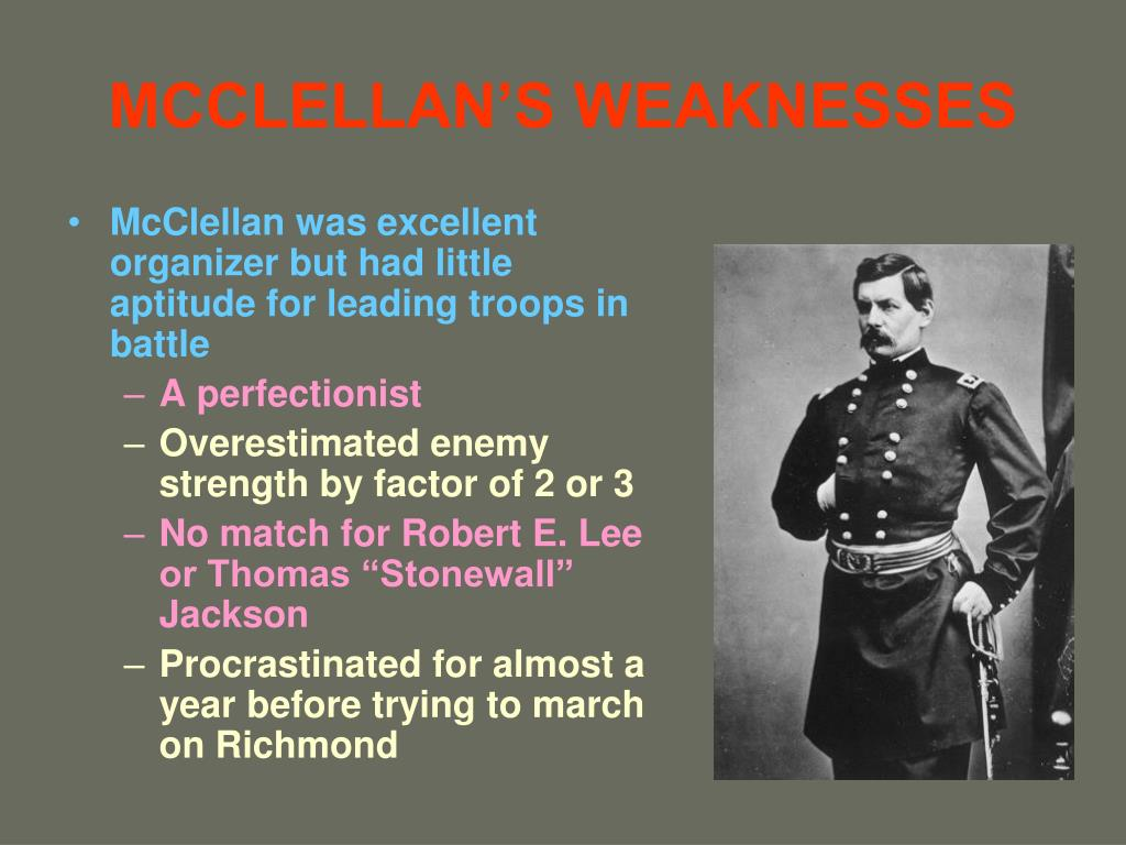 MCCLELLAN'S WEAKNESSES
