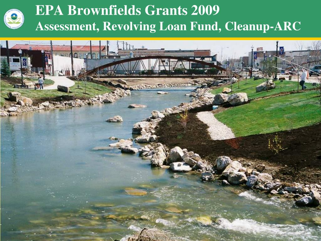 epa brownfields grants 2009 assessment revolving loan fund cleanup arc l.