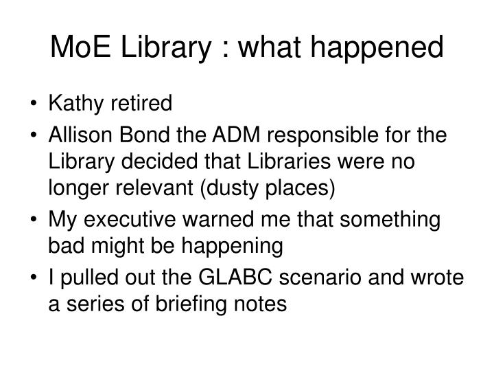 Moe library what happened