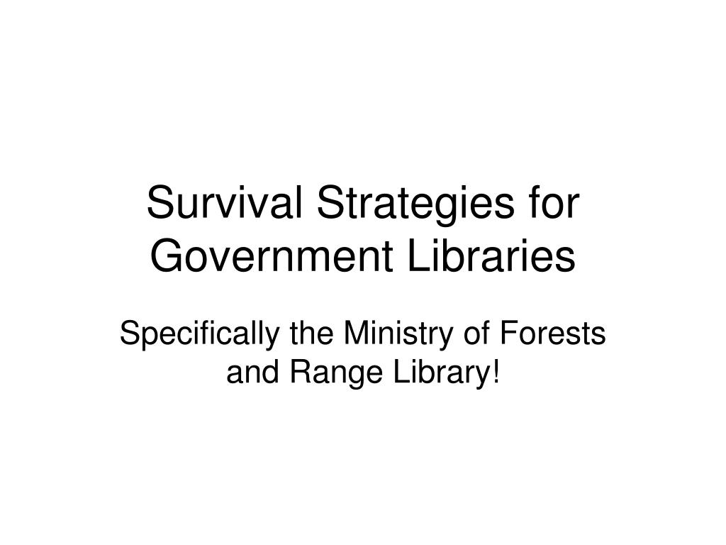 Survival Strategies for Government Libraries