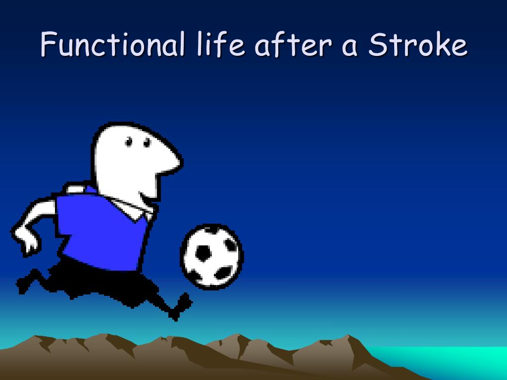 Functional life after a Stroke
