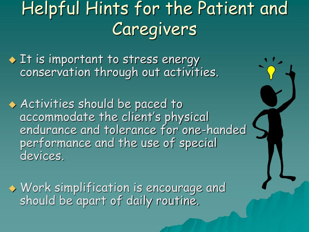 Helpful Hints for the Patient and Caregivers