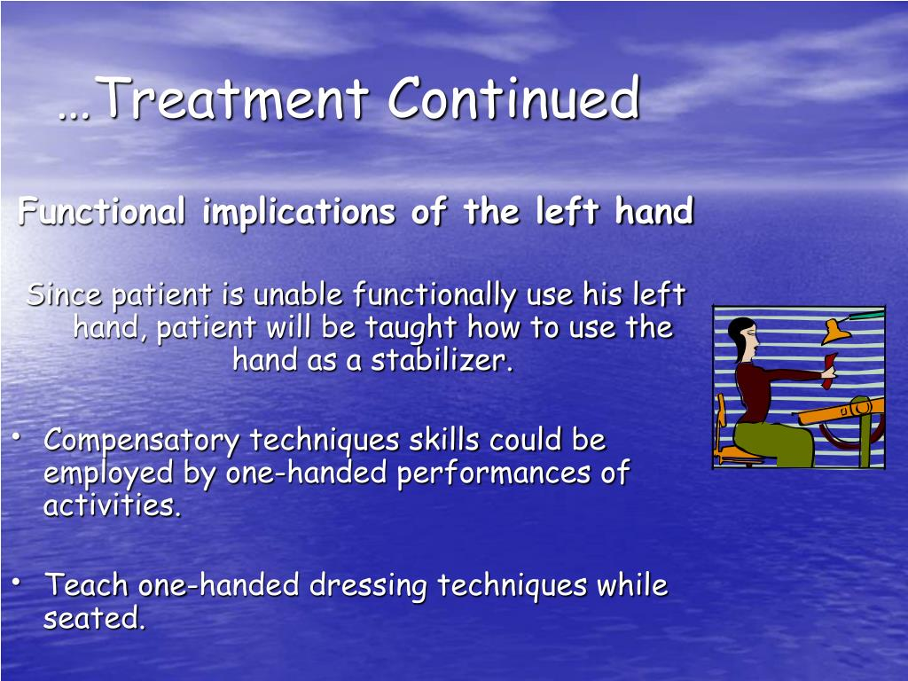 …Treatment Continued