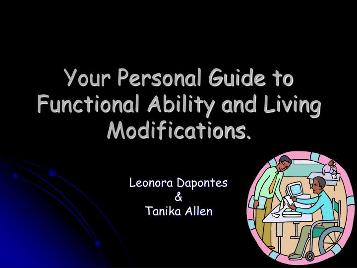 Your personal guide to functional ability and living modifications