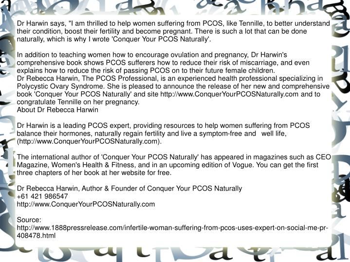 "Dr Harwin says, ""I am thrilled to help women suffering from PCOS, like Tennille, to better understan..."