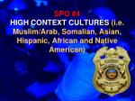 spo 4 high context cultures i e muslim arab somalian asian hispanic african and native american