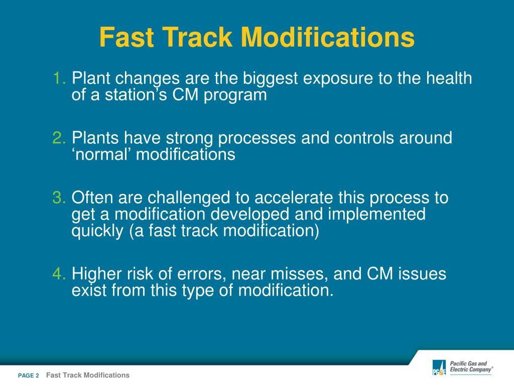 Fast Track Modifications