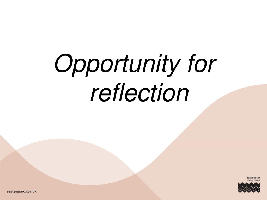 Opportunity for reflection