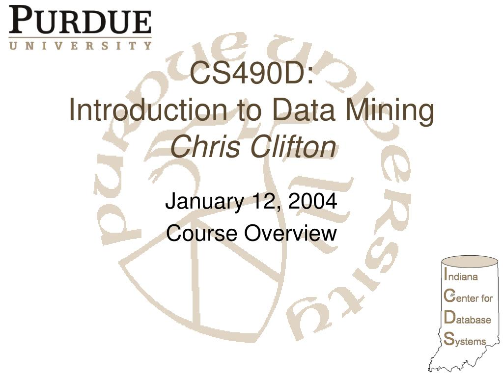cs490d introduction to data mining chris clifton l.
