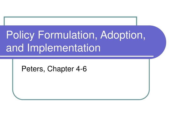 policy formulation adoption and implementation n.