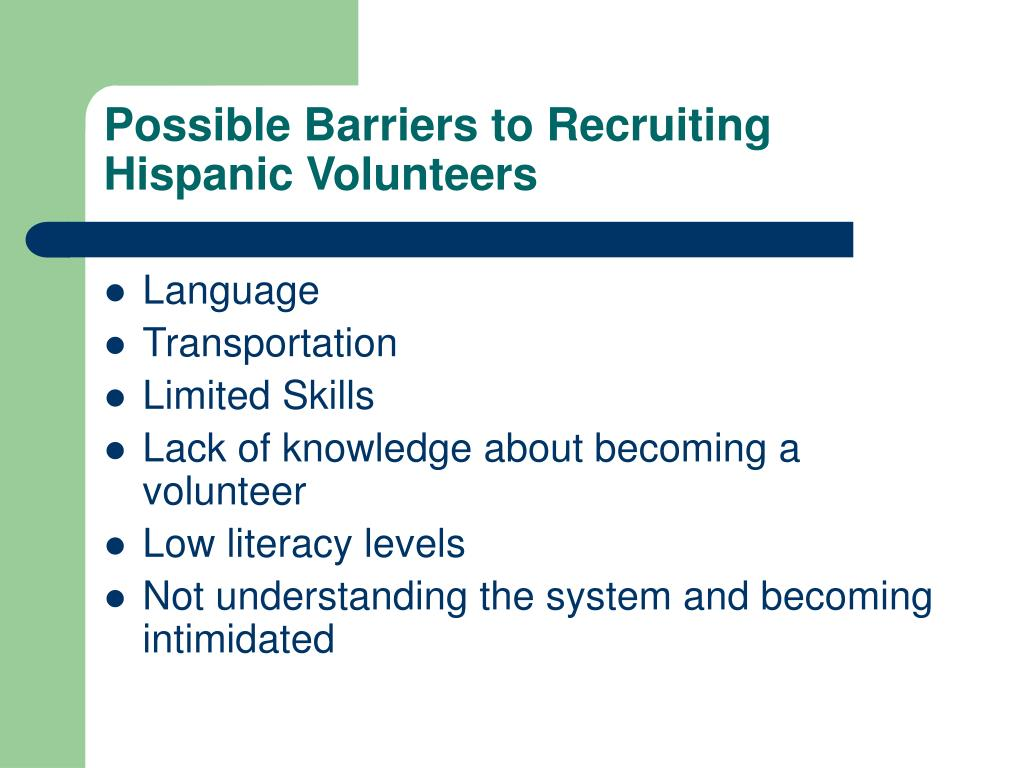 Possible Barriers to Recruiting Hispanic Volunteers