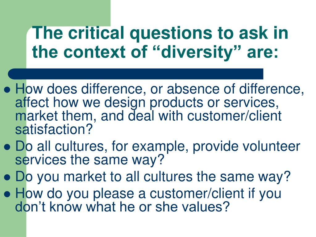 "The critical questions to ask in the context of ""diversity"" are:"