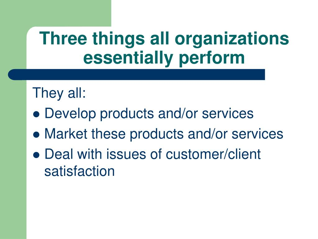 Three things all organizations essentially perform