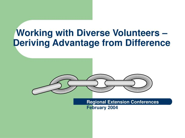 Working with diverse volunteers deriving advantage from difference