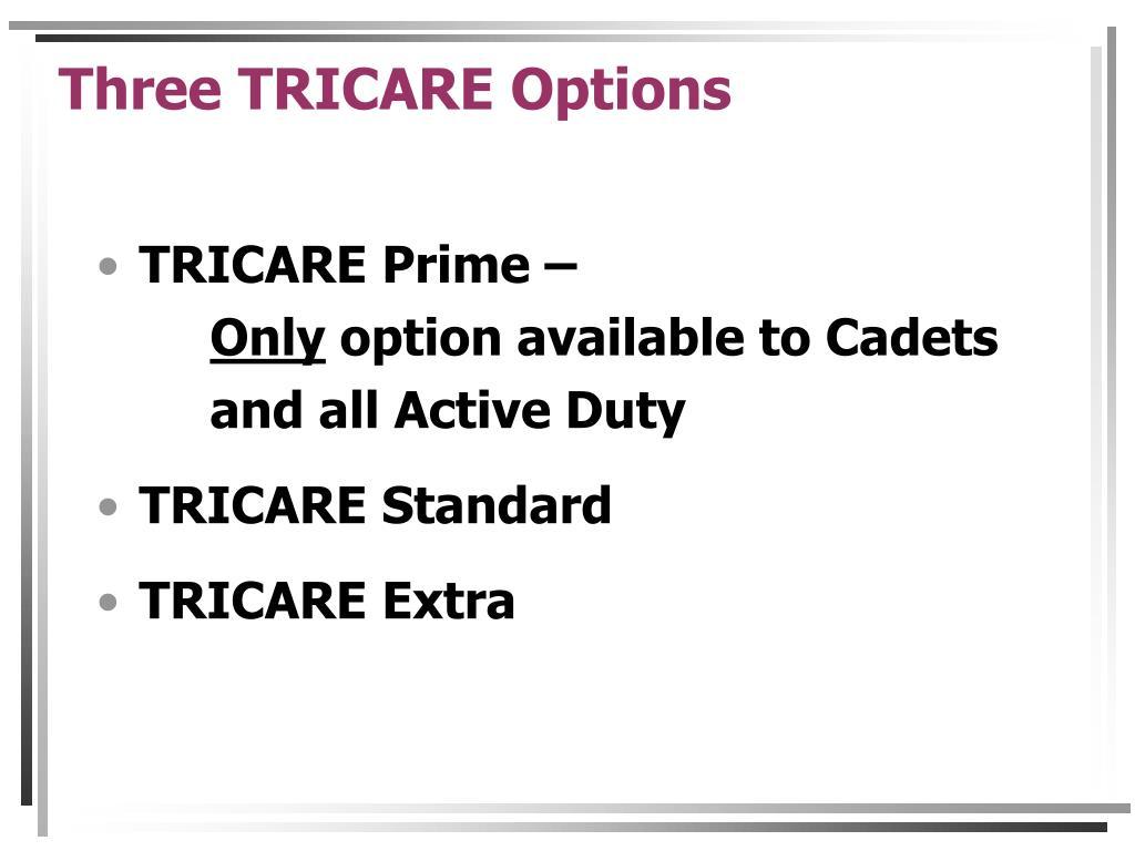 Three TRICARE Options