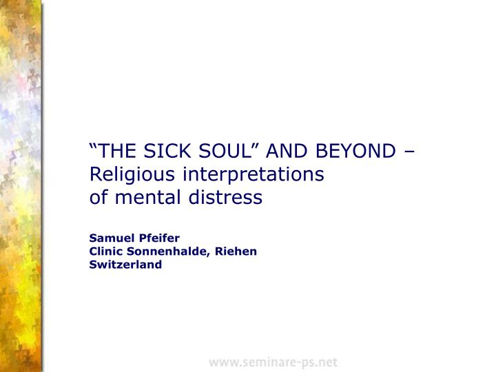 """THE SICK SOUL"" AND BEYOND –"