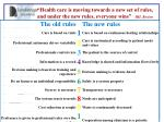 health care is moving towards a new set of rules and under the new rules everyone wins ihi boston