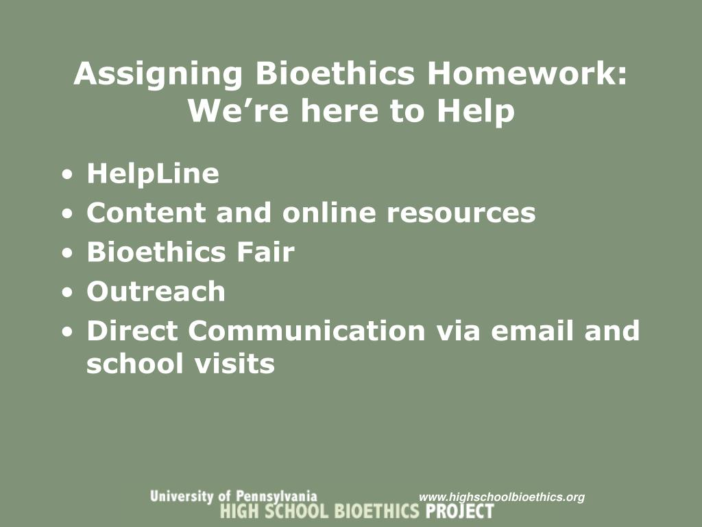 Assigning Bioethics Homework: We're here to Help