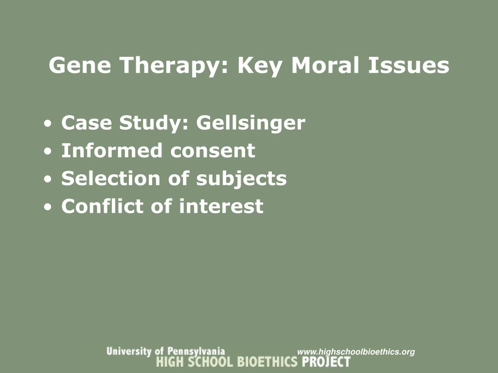Gene Therapy: Key Moral Issues