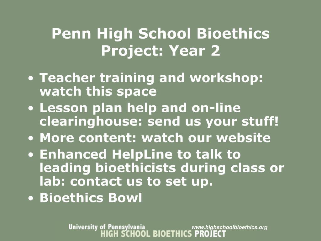 Penn High School Bioethics Project: Year 2