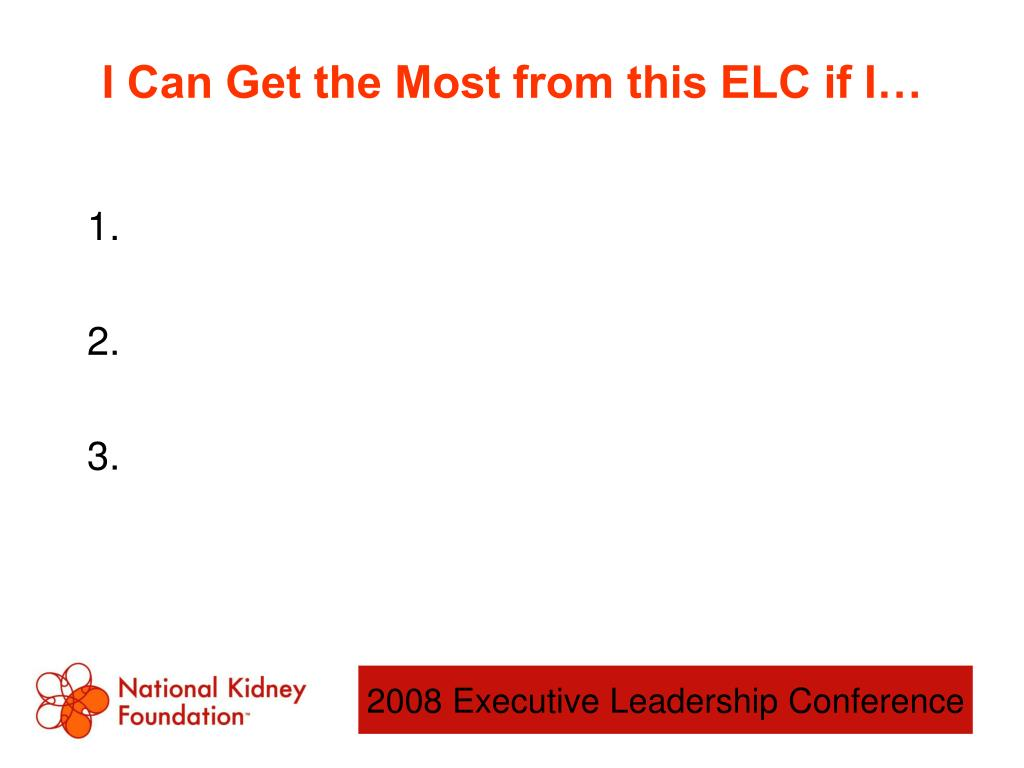 I Can Get the Most from this ELC if I…