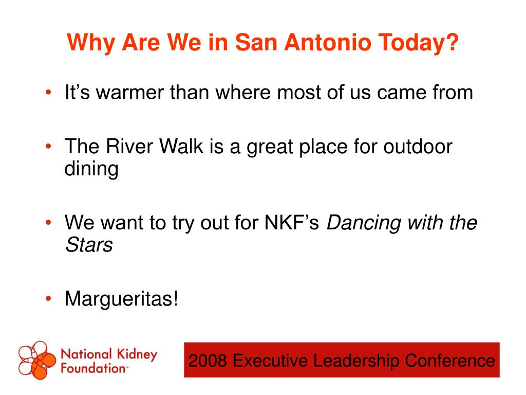 Why Are We in San Antonio Today?