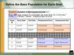 define the base population for each goal