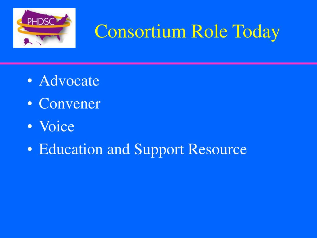Consortium Role Today