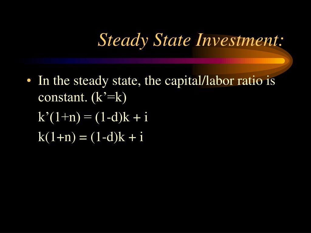 Steady State Investment: