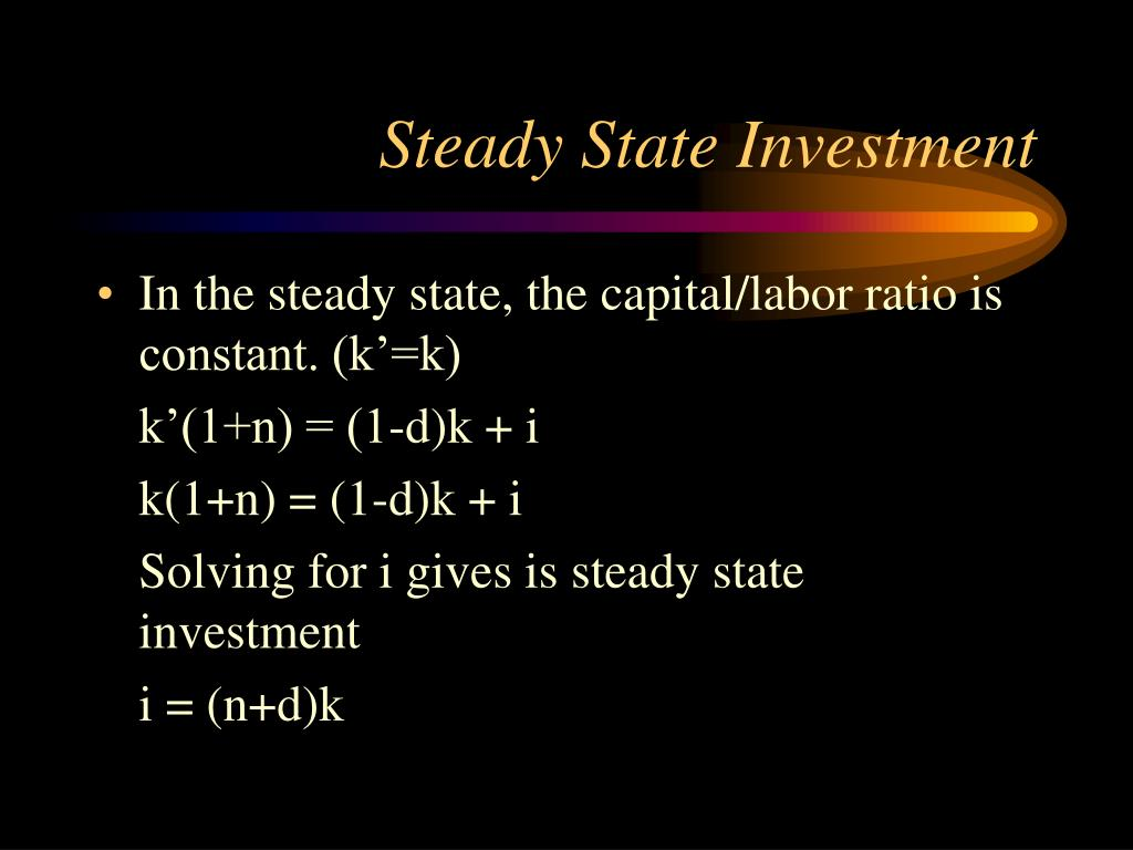 Steady State Investment
