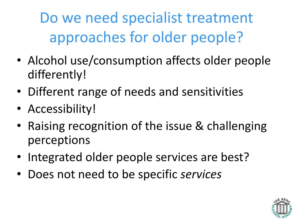 Do we need specialist treatment approaches for older people?