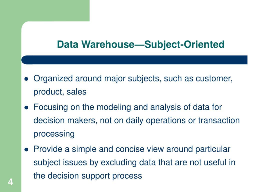 Data Warehouse—Subject-Oriented