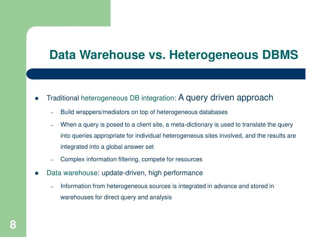 Data Warehouse vs. Heterogeneous DBMS