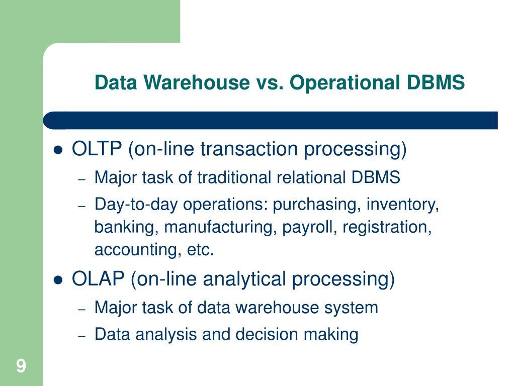 Data Warehouse vs. Operational DBMS